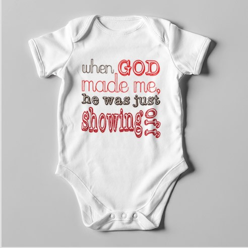 B51 Short Sleeve Baby Bodysuit When God Made Me He Was Just Showing Off